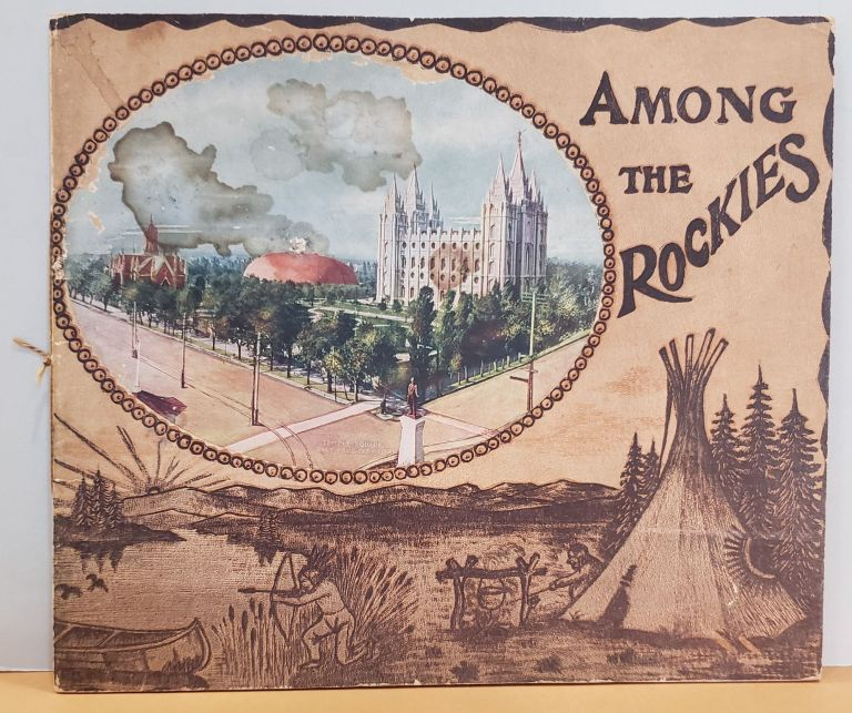 Among the Rockies. H H. Tammen Company.