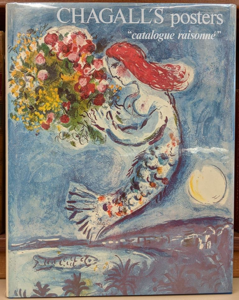 Chagall's Posters: catalogue raisonne. Charles Sorlier.