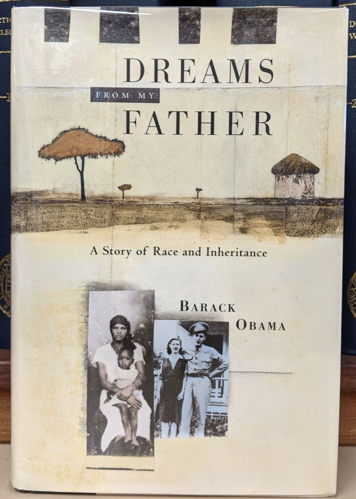 Dreams From My Father: A Story of Race and Inheiritance. Barack Obama.