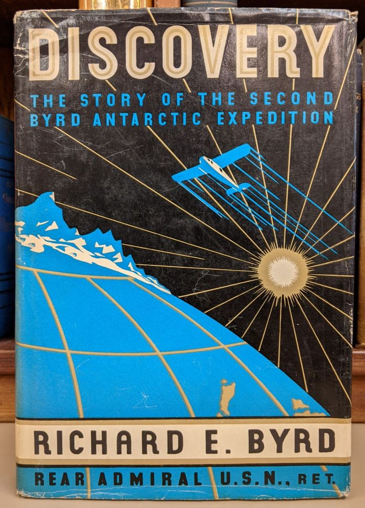 Discovery: The Story of the Second Byrd Antarctic Expedition. Richard E. Byrd.