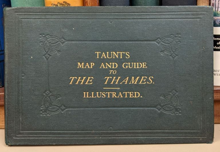 A New Map of the River Thames from Oxford to London. Henry W. Taunt.