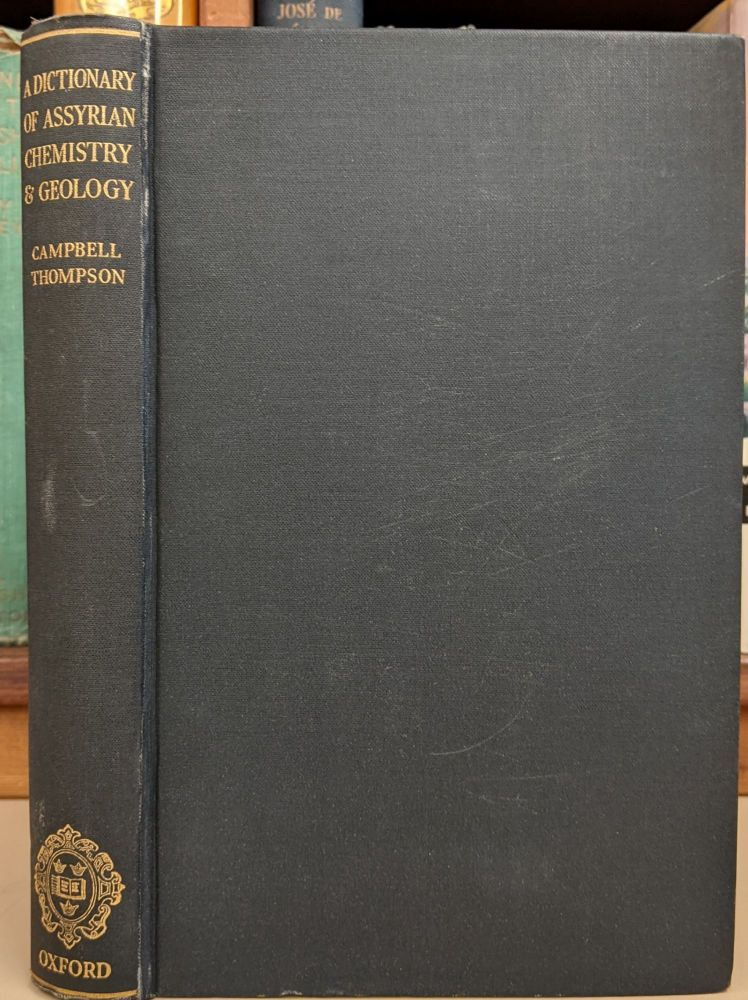 A Dictionary of Assyrian Chemistry & Geology. Campbell Thompson.