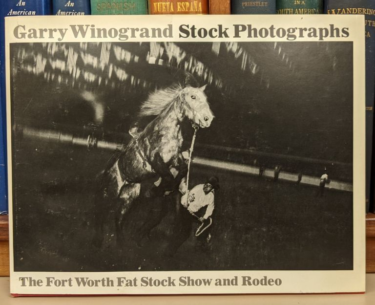 Stock Photographs: The Fort Worth Fat Stock Show and Rodeo. Garry Winogrand.
