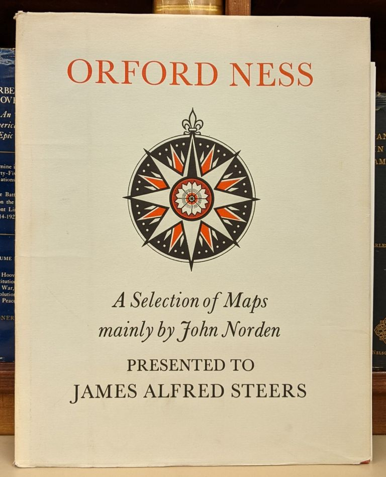 Ordford Ness: A Selection of Map mainly by John Norden presented to James Alfred Steers. John Norden.