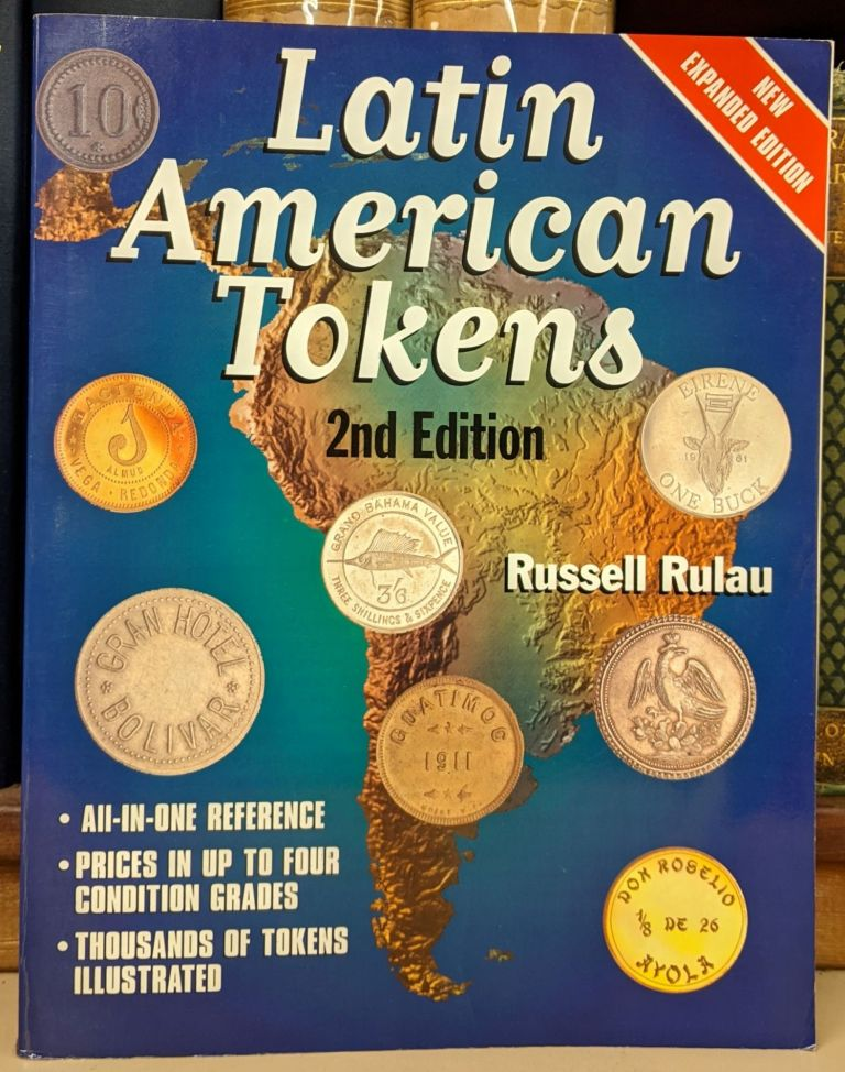 Latin American Tokens, 2nd ed. Russell Rulau.