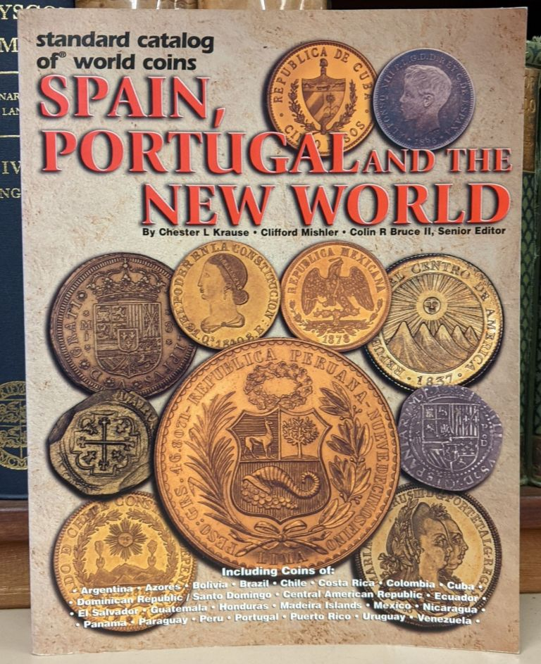 Standard Catalog of World Coins: Spain, Portugal and the New World. Chester Krause, Clifford Mishler, Colin R. Bruce II.