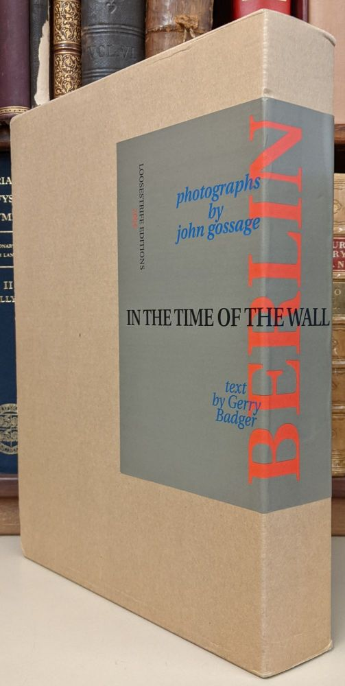 Berlin in the Time of the Wall. John Gossage, Gerry Badger.
