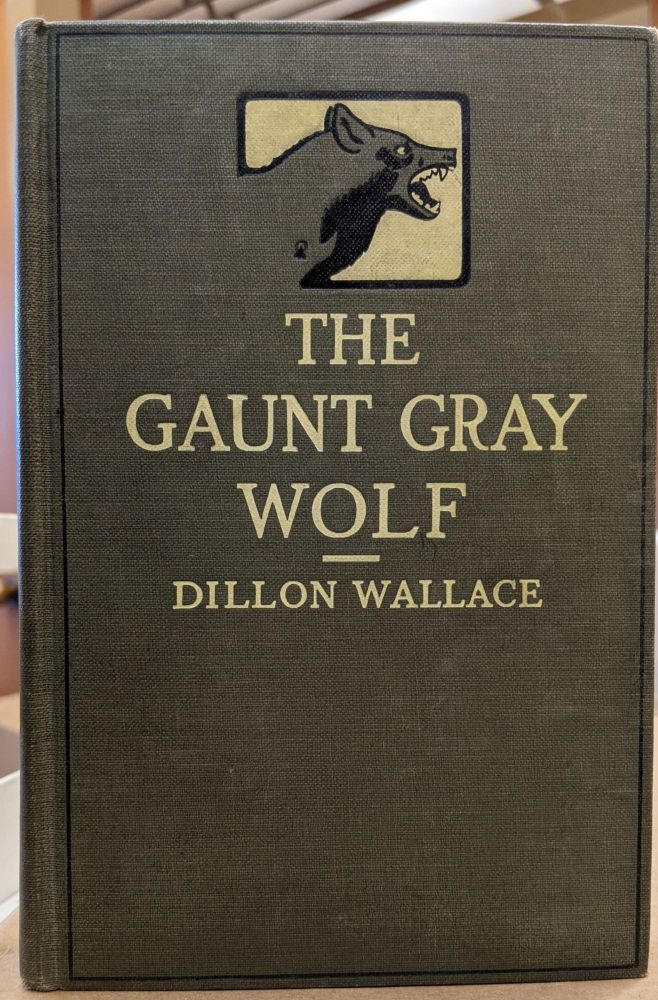 The Gaunt Gray Wolf. Dillon Wallace.