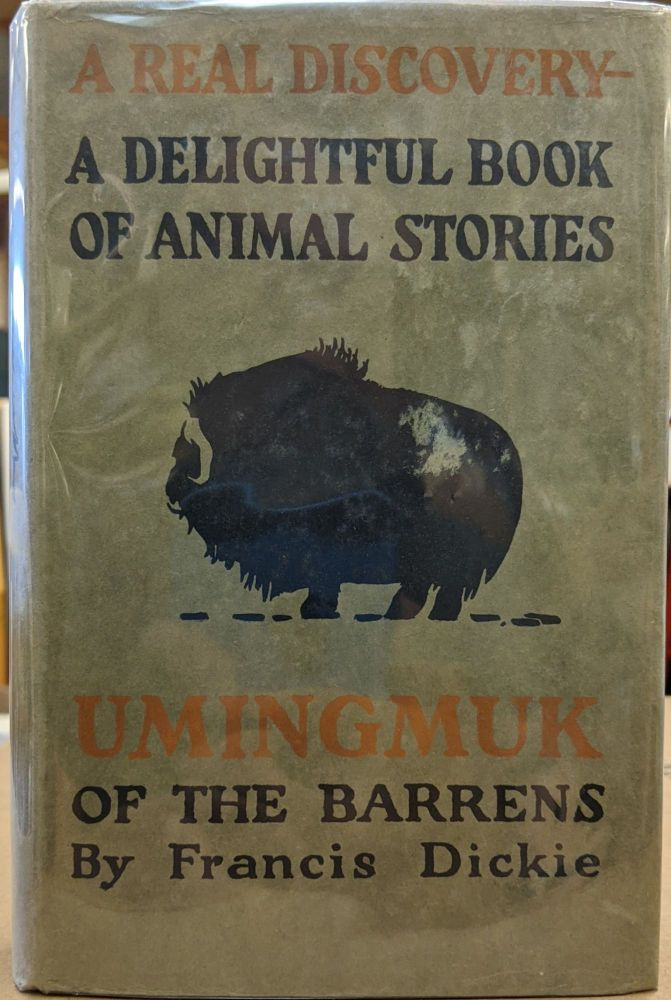 Umingmuk of the Barrens. Francis Dickie.