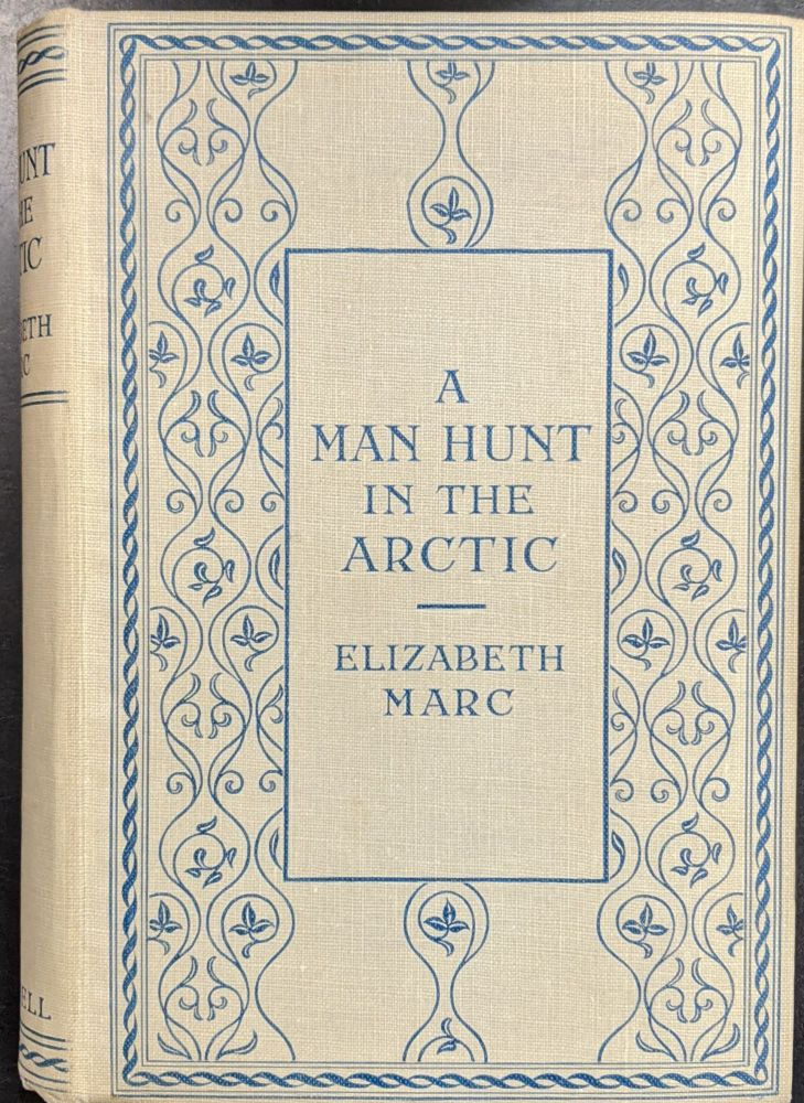 A Man Hunt in the Arctic. Elizabeth Marc.