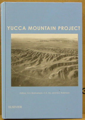 Yucca Mountain Project. G. S. Bodvarsson, C. K. Ho, B. A. Robinson, Eds