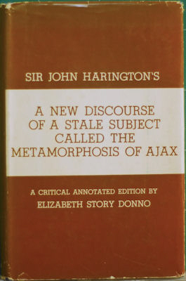 Sir John Harington's a New Discourse of a stale Subject, Called the Metamorphosis of Ajax....