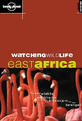 Lonely Planet Watching Wildlife: East Africa. David Andrew, Susan Rhind.