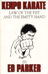 Law of the Fist and the Empty Hand: A Book on Kenpo Karate. Edmund K. Parker