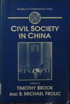 Civil Society in China. Timothy Brook, B. Michael Frolic, Eds