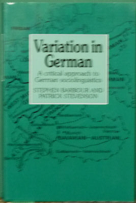 Variation in German: A Critical Approach to German Sociolinguistics. Stephen Barbour, Patrick Stevenson.