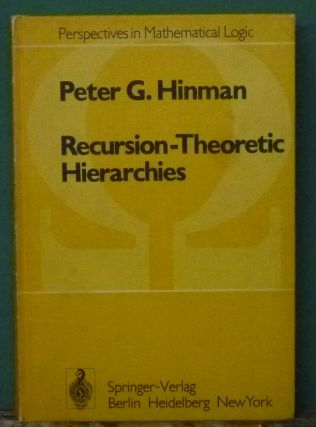 Recursion Theoretic Hierarchies. P. G. Hinman