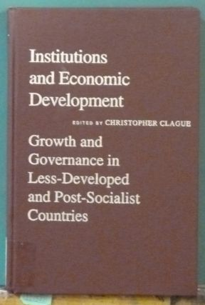 Institutions and Economic Development: Growth and Governance in Less-Developed and Post-Socialist...