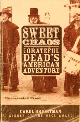 Sweet Chaos: The Grateful Dead's American Adventure. Carol Brightman
