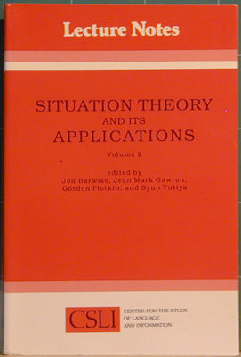 Situation Theory and Its Applications. Jon Barwise, Jean M. Gawron, Gordon Plotkin, Jen Mark Gawron
