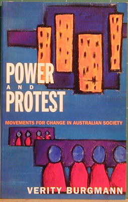 Power and Protest: Movements for Change in Australian Society. Verity Burgmann