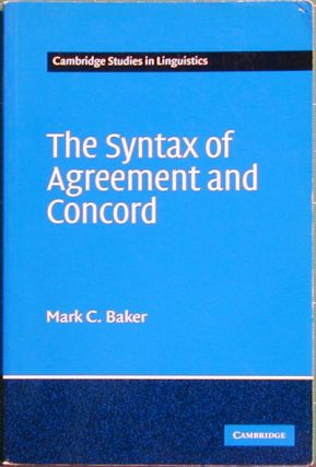 The Syntax of Agreement and Concord. Mark C. Baker