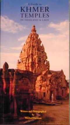 A Guide to Khmer Temples in Thailand & Laos. Michael Freeman