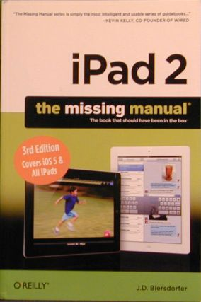 IPad 2: the Missing Manual. J. D. Biersdorfer.