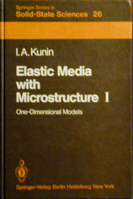 Elastic Media With Microstructure, One Dimensional Models. Isaak Abramovich Kunin