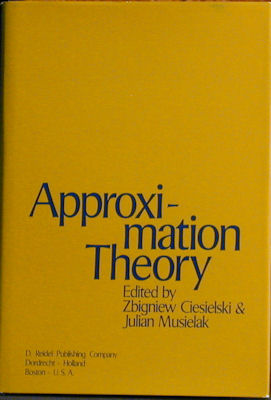Approximation Theory. Zbigniew Ciesielski, Julian Musielak