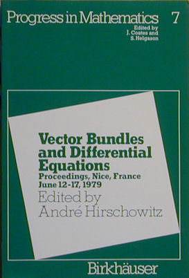 Vector Bundles and Differential Equations: Proceedings, Nice, June 12-17, 1979. Andre Hirschowitz