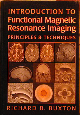 An Introduction to Functional Magnetic Resonance Imaging: Principles and Techniques. Richard B....