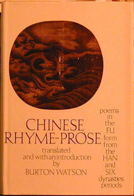 Chinese Rhyme-Prose: Poems in the Fu Form from the Han and Six Dynasties Periods. Burton Watson,...