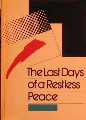 The Last Days of a Restless Peace. Bohuslav Snajder, E. V. Wallace, Pierre Le Goyet
