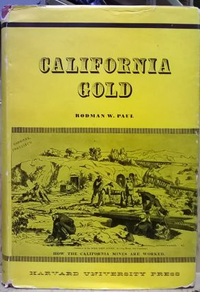 California Gold. Rodman W. Paul.