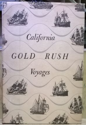 California Gold Rush Voyages, 1848-1849: Three Original Narratives. John E. Pomfret