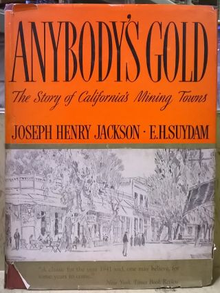 Anybody's Gold: The Story of California's Mining Towns. Joseph Henry Jackson