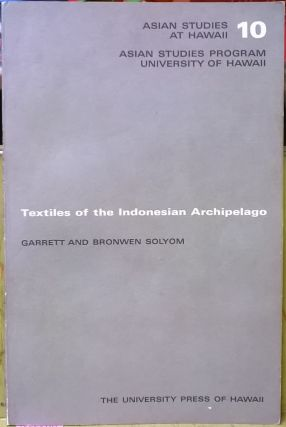 Textiles of the Indonesian Archipelago. Garrett, Bronwen Solyom