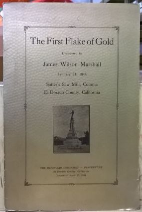 The First Flake of Gold discovered by James Wilson Marshall January 24, 1848, Sutter's Saw Mill,...
