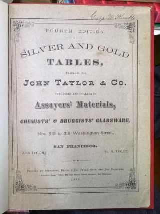 Silver and Gold Tables, Prepared for John Taylor & co., Importers and Dealers in Assayers' Materials, Chemists' & Druggists' Glassware, 4th ed.