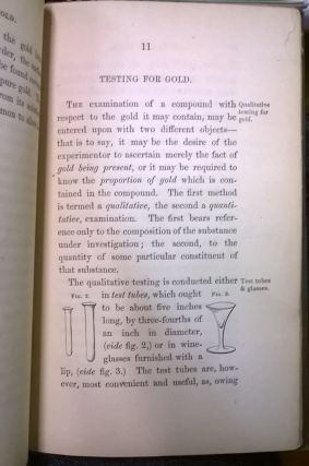 A Practical Guide to the best means of Testing Gold, Intended for the Use of Emigrants to the Gold Regions