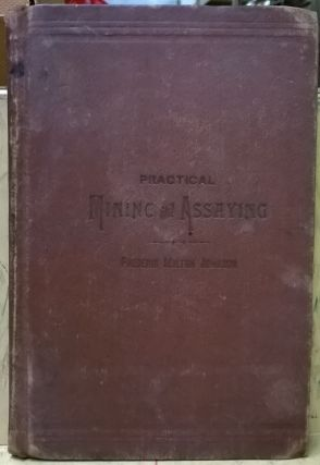 Practical Mining and Assaying, 2nd ed. Frederic Milton Johnson