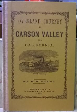 Overland Journey to Carson City & California. Hozial H. Baker
