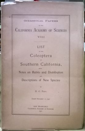List of the Coleoptera of Southern California, with Notes on Habits and Distribution and...