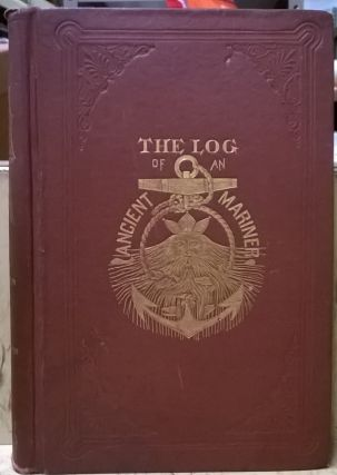 The Log of an Ancient Mariner. Edgar Wakerman