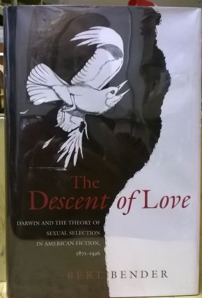 The Descent of Love. Bert Bender