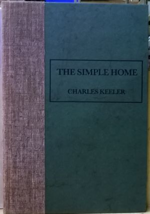The Simple Home. Charles Keeler