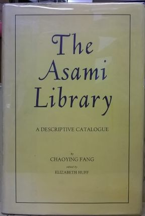 The Asami Library, A Descriptive Catalogue. Chaoying Fang