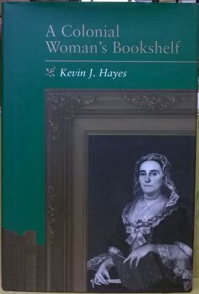 A Colonial Woman's Bookshelf. Kevin J. Hayes