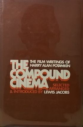 The Compound Cinema: The Film Writings of Harry Alan Potamkin. Harry Alan Potamkin, ed. Lewis Jacobs